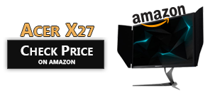 Check Price for the Acer X27 on Amazon