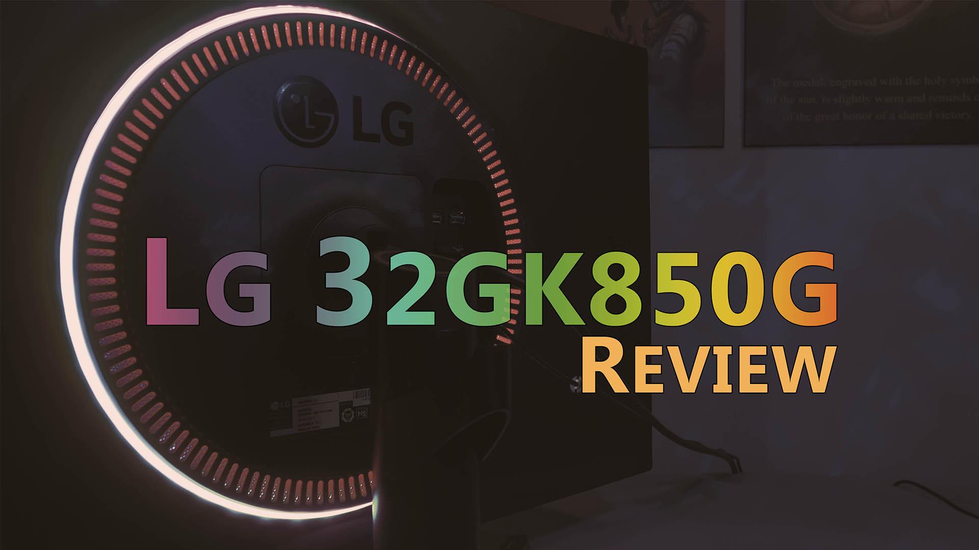LG 32GK850G Review: 31 5 Inch 165Hz G-Sync Gaming Monitor